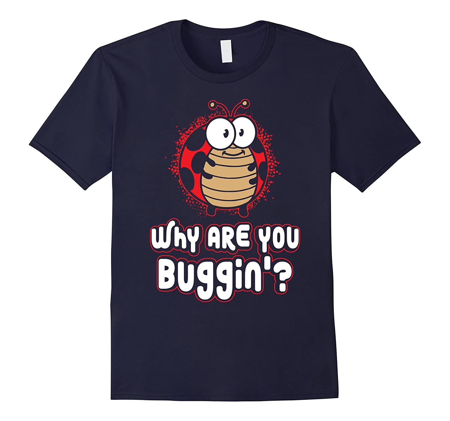 Why Are You Buggin Cute Curious Ladybug Pun Question T-shirt-CL