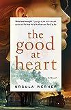 The Good at Heart: A Novel