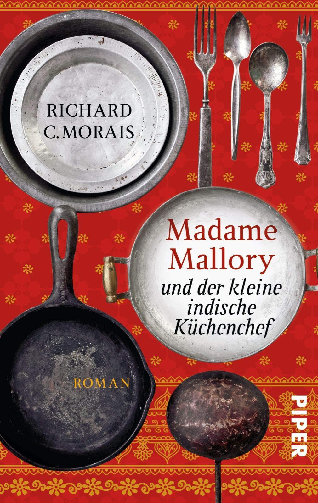 Madame Mallory Und Der Kleine Indische Küchenchef  Roman