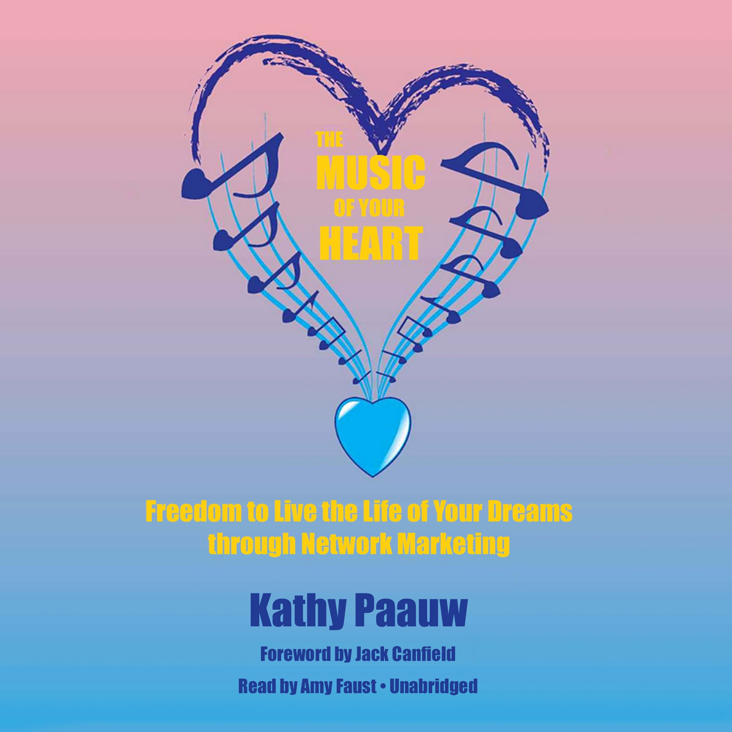 The Music of Your Heart: Freedom to Live the Life of Your Dreams Through Network Marketing (Made for Success)