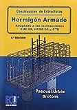 Construcción de estructuras de hormigón armado adaptado a las instrucciones EHE-08, NCSE-02 y CTE 6.ª edición (ECU)