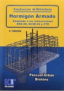 Construcción de estructuras de hormigón armado adaptado a las instrucciones EHE-08, NCSE-