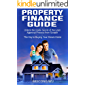 Property Finance Guide - Unlock the Inside Secret of the Loan Approval Process from Scratch: The Key to Buying Your Dream Home