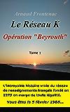 Opération Beyrouth: Le Réseau K
