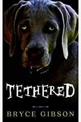 Tethered (County Line Horror Book 4) Kindle Edition