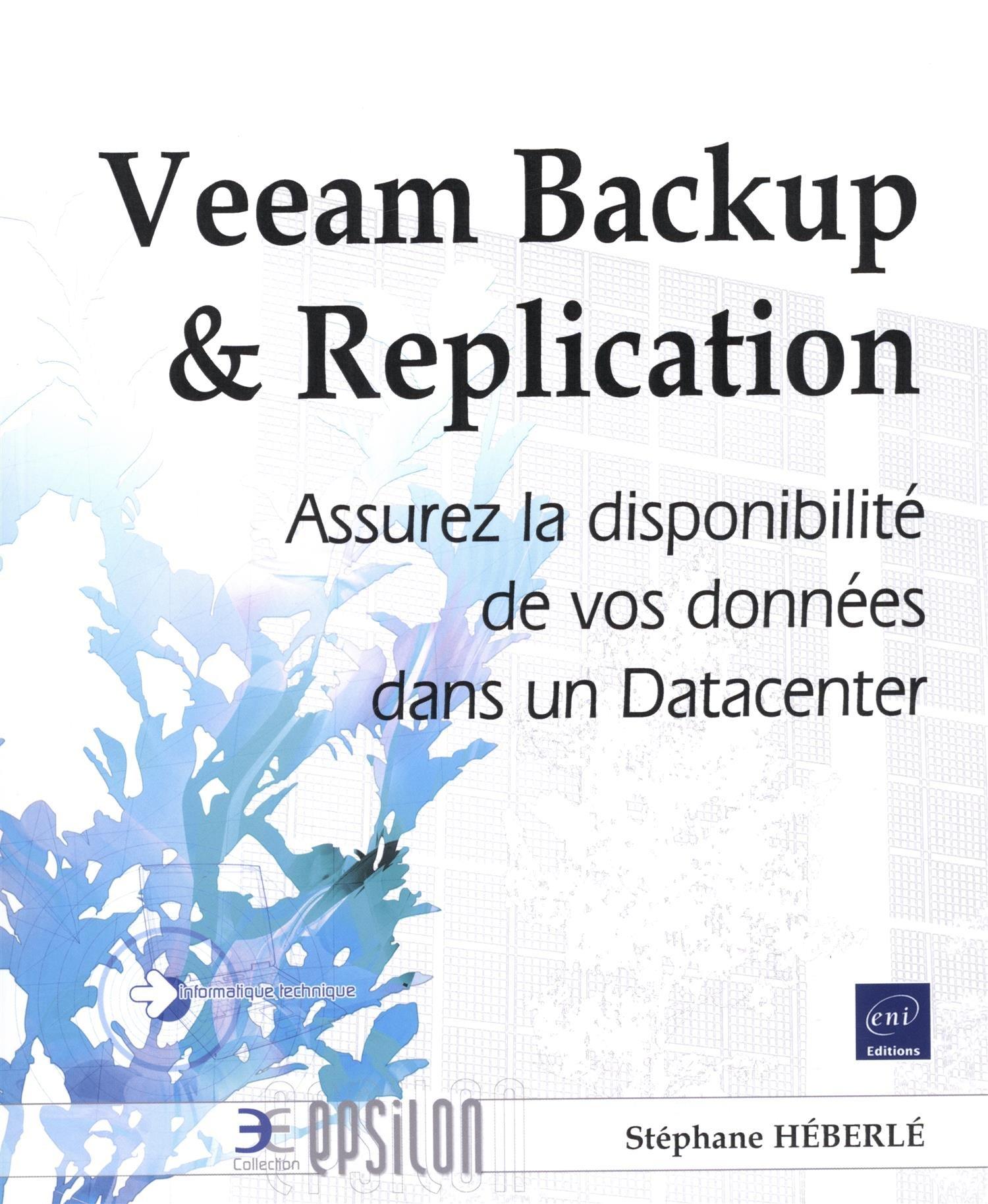 Veeam Backup & Replication - Assurez la disponibilité de vos données dans un Datacenter Broché – 9 septembre 2015 Stéphane HÉBERLÉ Editions ENI 2746097109 Informatique