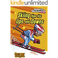 Skiing Has Its Ups and Downs (Sports Illustrated Kids Victory School Superstars)