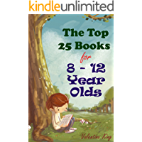 The Top 25 Books For 8 - 12 Year Olds: That You've Probably Never Heard Of