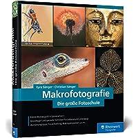 Makrofotografie. Die große Fotoschule