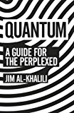 Quantum: A Guide For The Perplexed (English Edition)