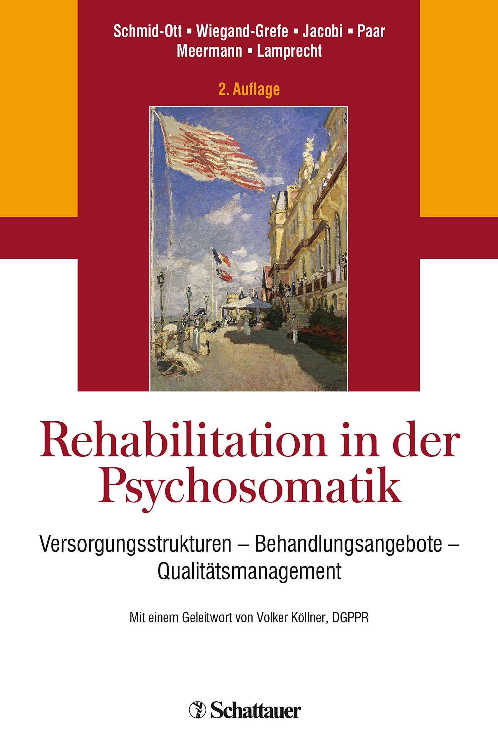 Rehabilitation in der Psychosomatik: Versorgungsstrukturen - Behandlungsangebote - Qualitätsmanagement
