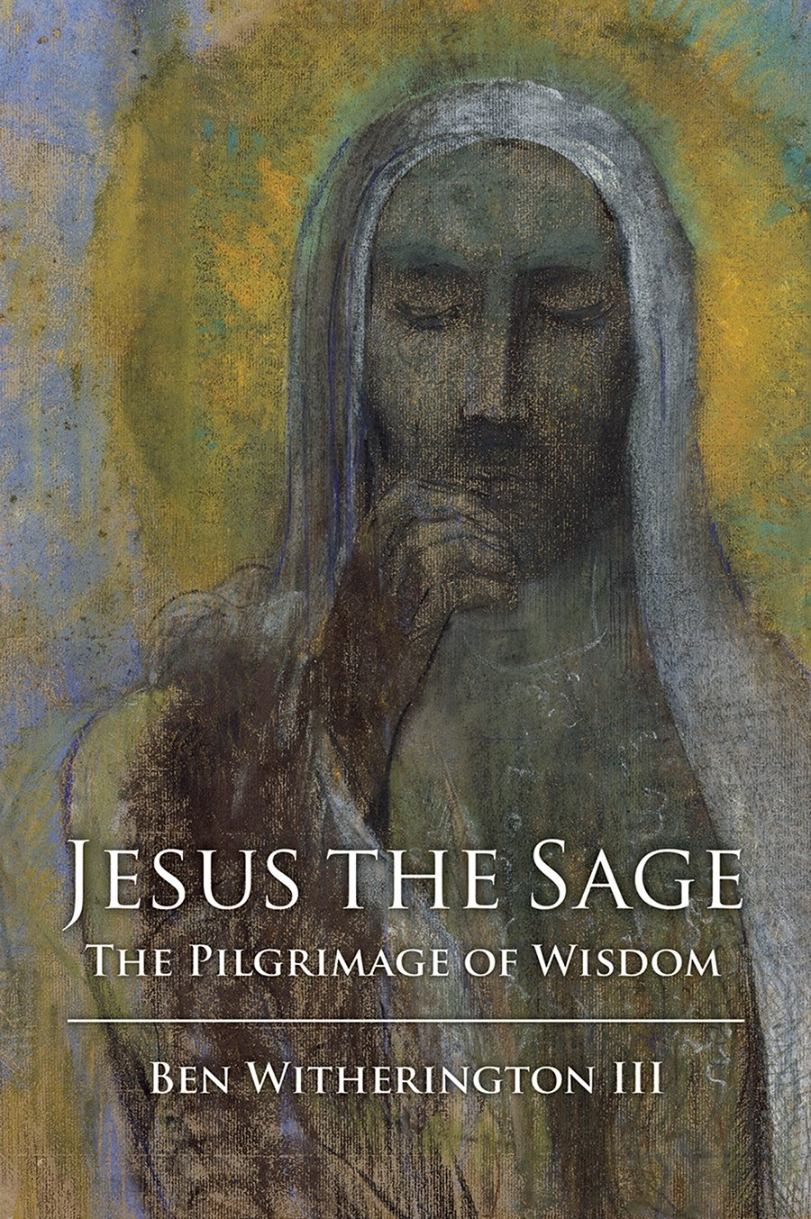Jesus the Sage: The Pilgrimage of Wisdom ebook