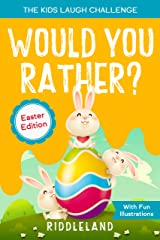 The Kids Laugh Challenge: Would You Rather? Easter Edition: A Hilarious and Interactive Question and Answer Book for Boys and Girls: Easter Basket Stuffer Ideas For Kids Kindle Edition