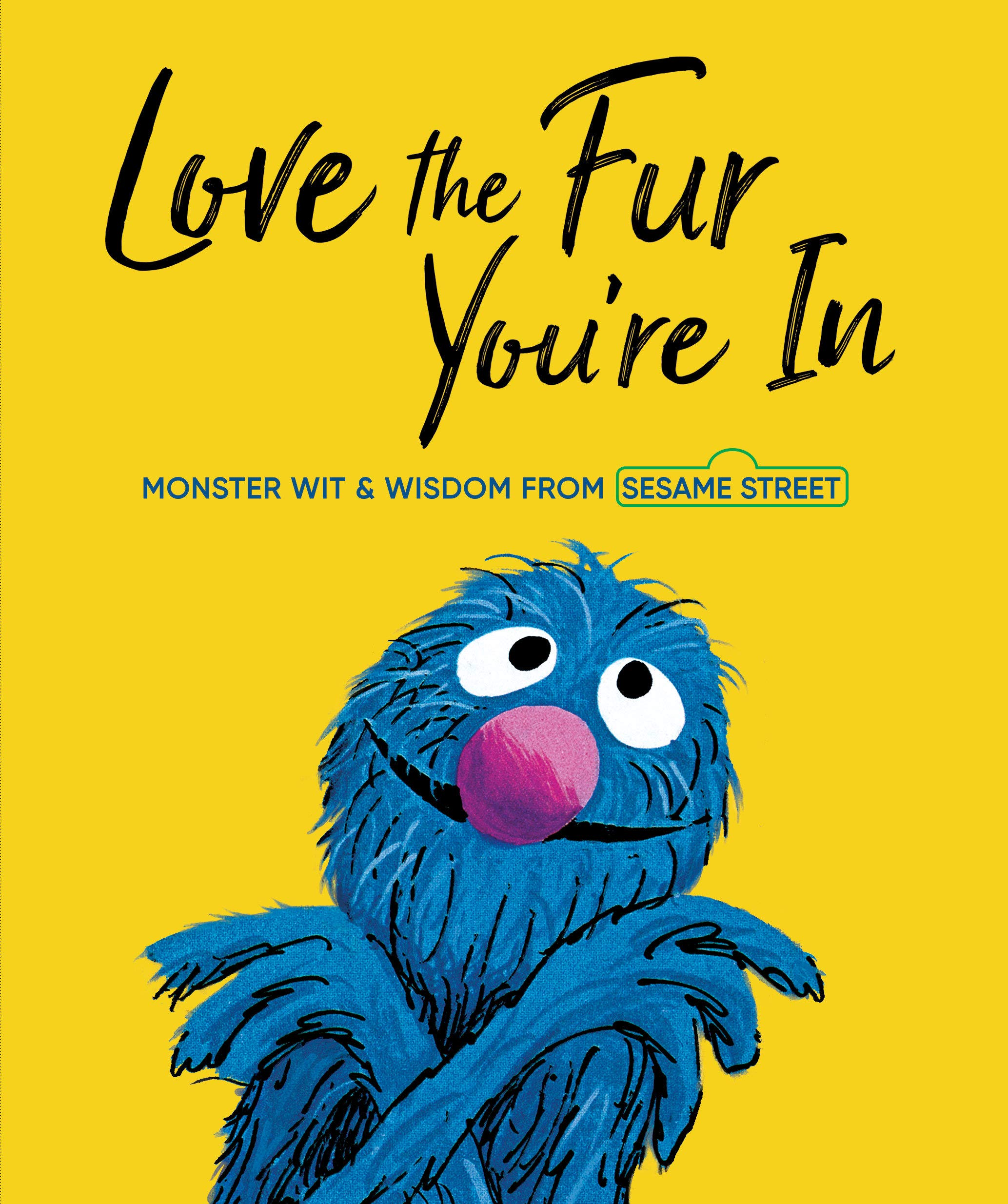 Love The Fur You Re In Sesame Street Random House
