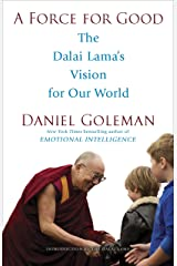 A Force for Good: The Dalai Lama's Vision for Our World Kindle Edition