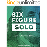 Six Figure Solo: Transform Your Practice from Surviving to Thriving