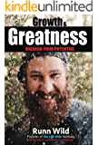 Growth and Greatness: UNLEASH YOUR POTENTIAL