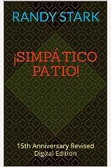 ¡Simpático Patio!: 15th Anniversary Revised Digital Edition Kindle Edition