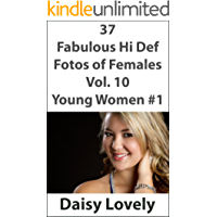 37 Fabulous Hi Def Fotos of Females Vol. 10 Young Women #1