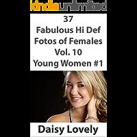 37 Fabulous Hi Def Fotos of Females Vol. 10 Young Women #1