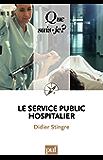 Le service public hospitalier: « Que sais-je ? » n° 3049