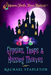 Gypsies, Traps & Missing Thieves (Bohemian Murder Manor Mysteries Book 1)