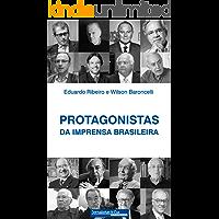 Protagonistas da Imprensa Brasileira
