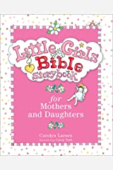 Little Girls Bible Storybook for Mothers and Daughters Kindle Edition