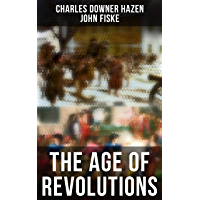 The Age of Revolutions: The American Revolution & The French Revolution (English Edition)