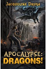 Apocalypse: Dragons! Kindle Edition