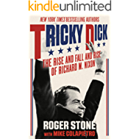 Tricky Dick: The Rise and Fall and Rise of Richard M. Nixon (English Edition)