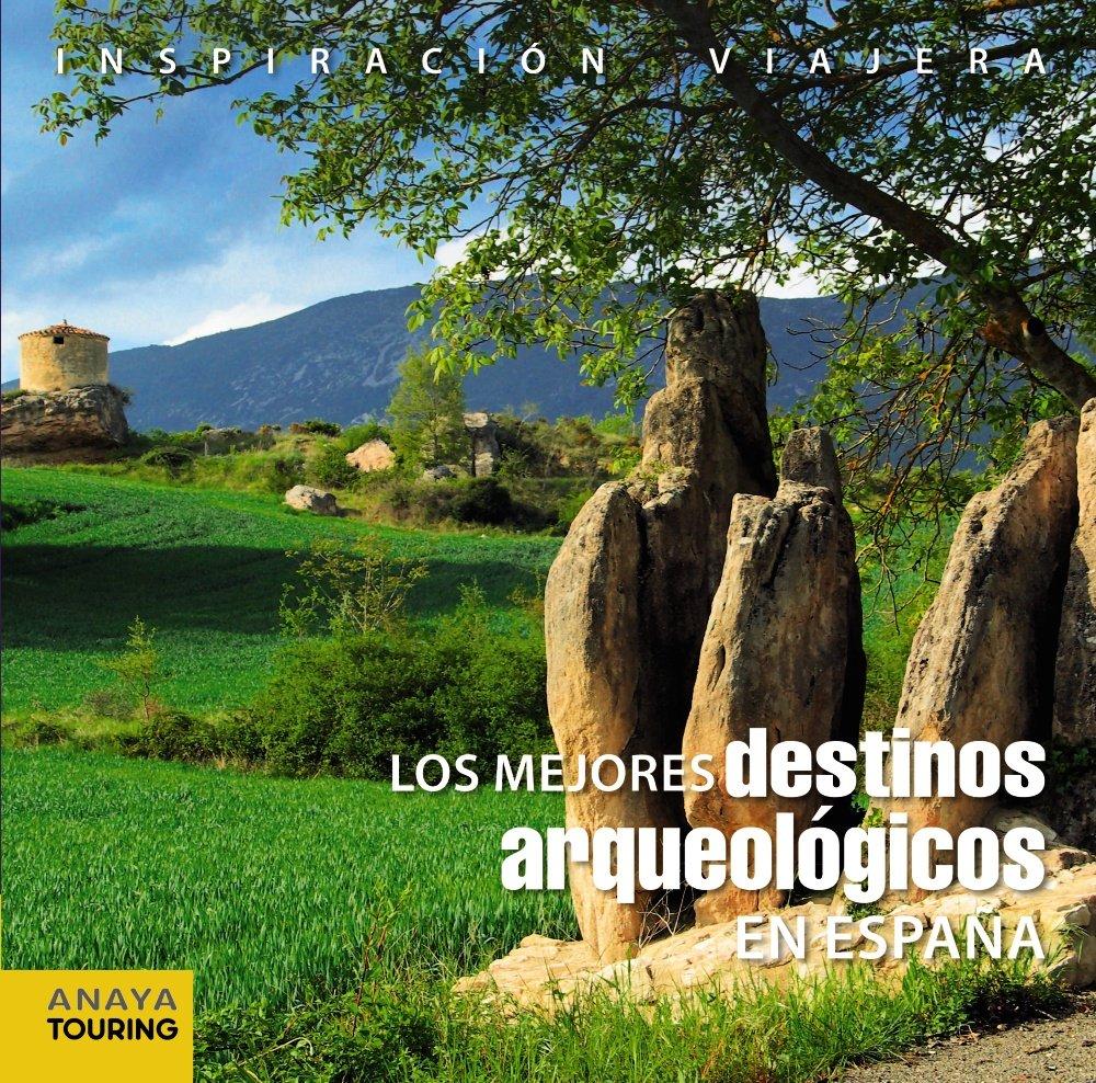 Los mejores destinos arqueológicos en España Inspiración Viajera ...