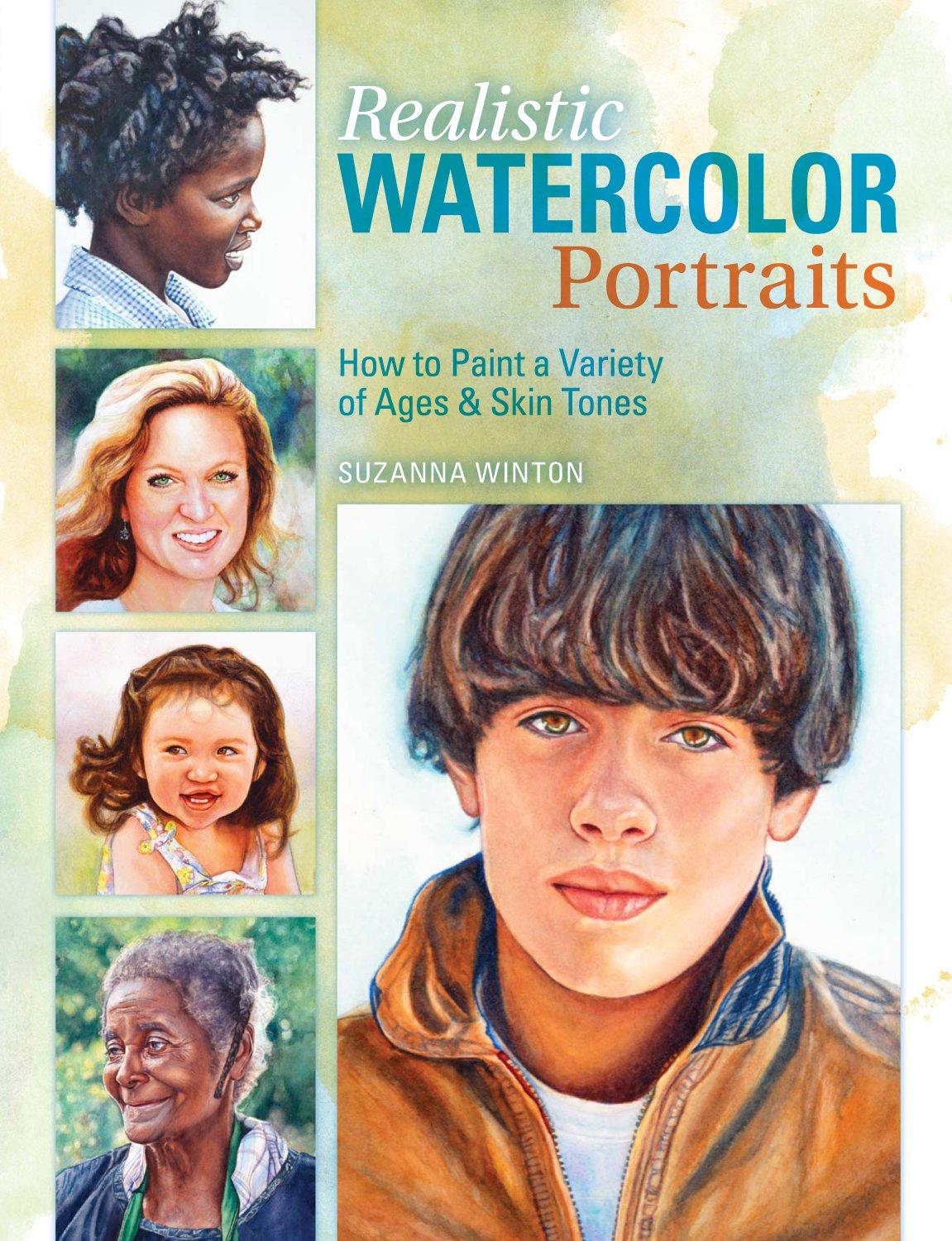 Realistic Watercolor Portraits How To Paint A Variety Of Ages And
