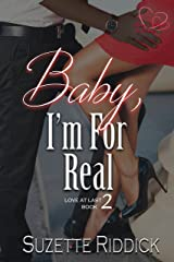 Baby, I'm For Real (Love At Last Series Book 2) Kindle Edition