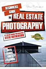 Beginners Guide to Architecture and Real Estate Photography (Beginners Guide to Photography Book 6) Kindle Edition
