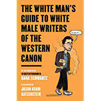 The White Man's Guide to White Male Writers of the Western Canon