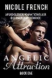 Angelic Attraction: A Psychological Thriller: Billionaire Dark Romance (Angelic Series Book 1)