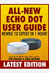 All-New Echo Dot User Guide: Newbie to Expert in 1 Hour!: The Echo Dot User Manual That Should Have Come In The Box (Echo Dot & Alexa) Kindle Edition