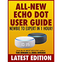 All-New Echo Dot User Guide: Newbie to Expert in 1 Hour!: The Echo Dot User Manual That Should Have Come In The Box (Echo Dot & Alexa)