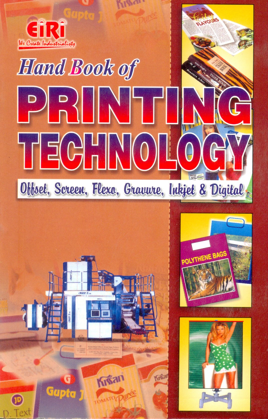 Hand Book Of Printing Technology Offset Screen Flexo Gravure Inkjet Digital Eiri Board Of Consultants Engineers 9788186732755 Amazon Com Books