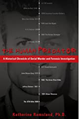 The Human Predator: A Historical Chronicle of Serial Murder and Forensic Investigation Paperback