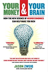 Your Money and Your Brain: How the New Science of Neuroeconomics Can Help Make You Rich Kindle Edition