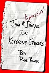 Jimi & Isaac 2a: Keystone Species (Jimi & Isaac Books Book 3) Kindle Edition