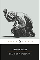 Death of a Salesman: Certain Private Conversations in Two Acts and a Requiem (Penguin Twentieth-Century Classics) (English Edition) eBook Kindle