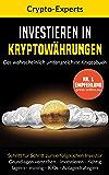 Investieren in Kryptowährungen – das wahrscheinlich umfangreichste Kryptobuch: Verstehen, Investieren, Lagern | Grundlagen & Anlagestrategien (Bitcoin, ... ICOs, Mining, Blockchain) (German Edition)