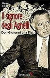 Il signore degli Agnelli: Don Giovanni alla Fiat