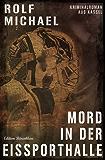 Mord in der Eissporthalle: Kriminalroman aus Kassel