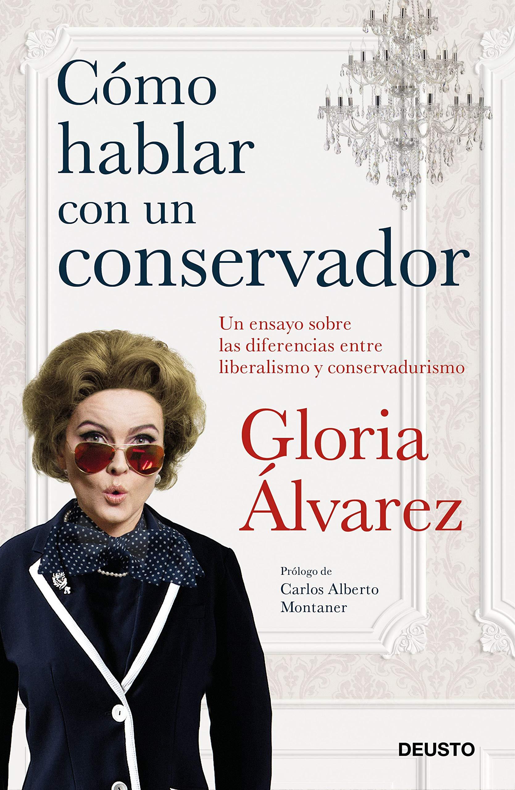 Cómo hablar con un conservador: Un ensayo sobre las diferencias entre liberalismo y conservadurismo (Sin colección)