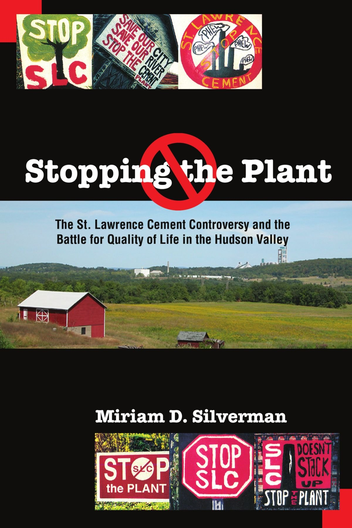 Read Online Stopping the Plant: The St. Lawrence Cement Controversy and the Battle for Quality of Life in the Hudson Valley (SUNY series, An American Region:  Studies in the Hudson Valley) ebook