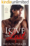 Love Me Last: A Single Father Love Story